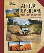 Africa Overland by Christoph Bangert