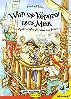 Wild und verwegen übers Meer (Buch…