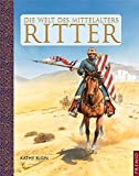 Kathy Elgin: Die Welt des Mittelalters. Ritter