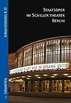 Staatsoper im Schiller Theater Berlin by…