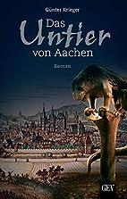 Das Untier von Aachen by Günter Krieger