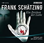 Ein Zeichen der Liebe by Frank…