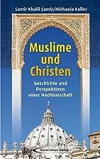 Muslime und Christen: Geschichte und…