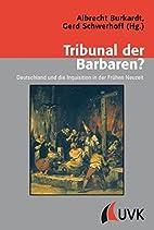 Tribunal der Barbaren?: Deutschland und die…