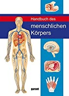Handbuch des menschlichen Körpers by…