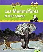 Les Mammifères et leur habitat by Collectif