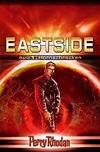 Perry Rhodan : Eastside-Trilogie 01:…