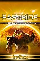 Perry Rhodan : Eastside-Trilogie 03: Kampf…