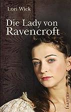 Die Lady von Ravencroft by Lori Wick