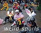 Weird Sports by Brandy Rettig