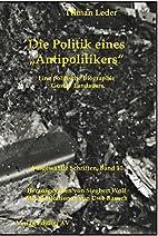 Die Politik eines Antipolitikers: Eine…
