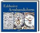 Exklusive Armbanduhren by Heel Verlag GmbH