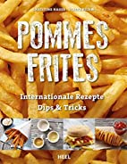 Pommes Frites by Ulrike Reihn Christine…