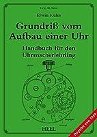 Grundriß vom Aufbau einer Uhr by Erwin…