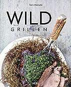 Wild grillen by Tom Heinzle