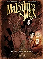 Malcolm Max: Band 1. Body Snatchers by Peter…