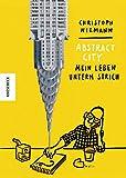 Christoph Niemann: Abstract City - Mein Leben unterm Strich