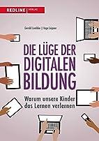 Die Lüge der digitalen Bildung: Warum…