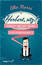 Herbert, sitz!: Männer Sind Wie Hunde - Ein…