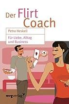 Der Flirt Coach: Für Liebe, Alltag Und…