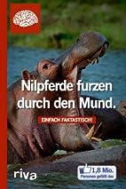 Nilpferde furzen durch den Mund by…