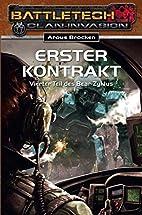Erster Kontrakt: Battletech-Roman by Arous…