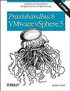 Praxishandbuch VMware vSphere 5 by Ralph…