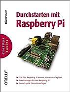 Durchstarten mit Raspberry Pi by Erik…