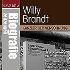 Willy Brandt: Kanzler der Versöhnung by…
