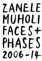 Zanele Muholi: Faces and Phases 2006-2014 by…