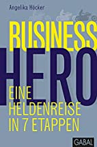 Business Hero: Eine Heldenreise in 7 Etappen…