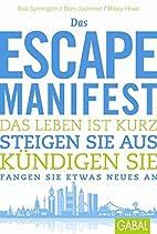 Das Escape-Manifest: Das Leben ist kurz.…