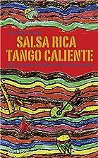 Salsa Rica Tango Caliente : eine…