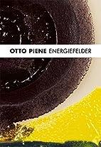 Otto Piene: Energiefelder (English and…