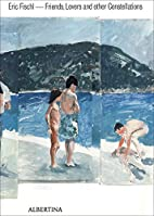 Eric Fischl friends, lovers and other…