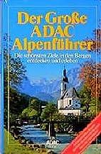 Der große ADAC Alpenführer. Die schönsten…