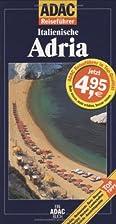 ADAC Reiseführer, Italienische Adria by…