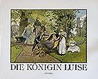 Die Königin Luise : in 50 Bildern für jung…
