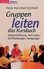 Gruppen leiten, das Kursbuch by Hans H.…