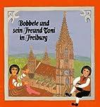 Bobbele und sein Freund Toni in Freiburg by…