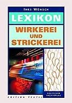 Lexikon Wirkerei und Strickerei by Ines…