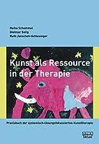 Kunst als Ressource in der Therapie:…