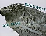 Jürgen Brodwolf: Die Flut