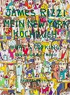 Mein New-York-Kochbuch by James Rizzi