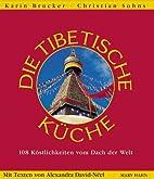 Das Tibet-Kochbuch. 108 Köstlichkeiten…