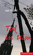Tod in Ulm by Adi Hübel