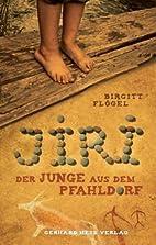Jiri - Der Junge aus dem Pfahldorf by…