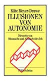 Käte Meyer-Drawe: Illusionen von Autonomie.