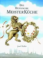 Meisterküche, 10 Bde., Die hessische…