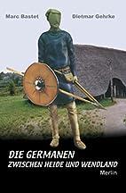 Die Germanen zwischen Heide und Wendland:…
